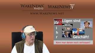 Lügen sind ihr Geschäft! - Kann man denen noch trauen? - Wake News Radio/TV 20141014