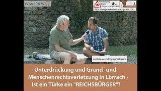"""Unterdrückung und Grund- u. Menschenrechtsverletzung in Lörrach - Ist ein Türke ein """"REICHSBÜRGER""""?"""