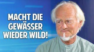 Zurück zur Natur: Macht die Gewässer wieder wild! - Prof. Dr. Bernd Gerken