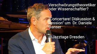 Verschwörungstheoretiker?  Concertare! Diskussion & Session um Dr. Daniele Ganser