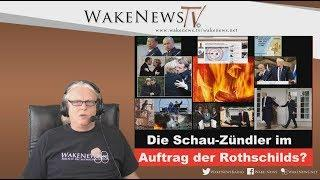 Die Schau-Zündler im Auftrag der Rothschilds? Wake News Radio/TV 20190328