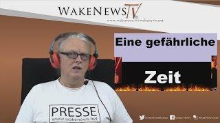 Eine gefährliche ZEIT – Wake News Radio/TV 20160218