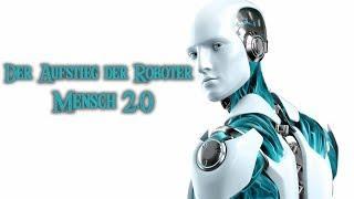 Der Aufstieg der Roboter - Menschen 2.0