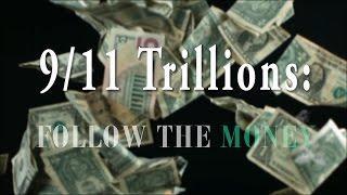 9/11 Trillions: Follow The Money