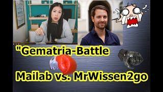 """Gematria-Battle Mailab vs.MrWissen2go, usw.!!!"" ..."