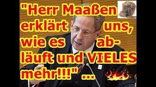 """""""Herr Maaßen erklärt uns, wie es abläuft und VIELES mehr!!!"""" ..."""