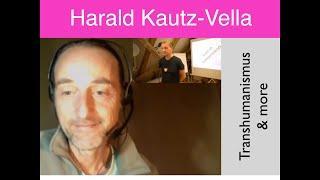 Harald Kautz - Vella - Transhumanismus & more