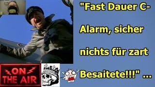 """""""FAST DAUER C-ALARM, SICHER NICHTS FÜR ZART BESAITETE!!!"""" ..."""
