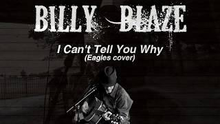 Billy Blaze - I Cant Tell You Why