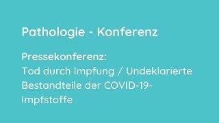 Pressekonferenz: Tod durch Impfung/Undeklarierte Bestandteile der COVID-19-Impfstoffe