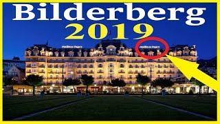 Bilderberg 2019: Teilnehmer und Agenda veröffentlicht! NWO HD,Bilderberger Konferenz