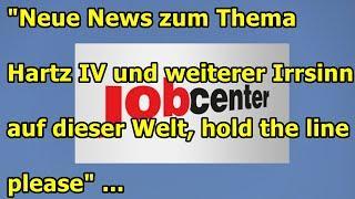 """""""Neue News zum Thema Hartz IV und weiterer Irrsinn auf dieser Welt, hold the line please"""" ..."""
