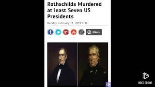 Rothschilds murdered at least 7 US presidents