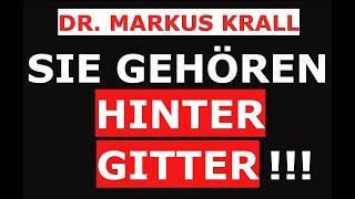 Dr. Markus Krall sehr wütend - Sie gehören hinter Gitter !!!