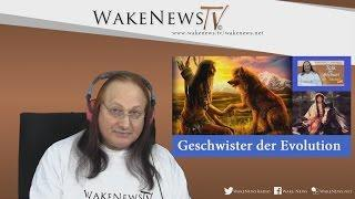 Geschwister der Evolution – Wa(h)r da was – Talk mit Michael – Wake News Radio/TV 20161206