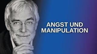 Wie Menschen mit Angst manipuliert werden (Gerald Hüther)