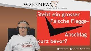 Steht ein grosser Falsche Flagge - Anschlag kurz bevor? - Wake News Radio/TV 20171012