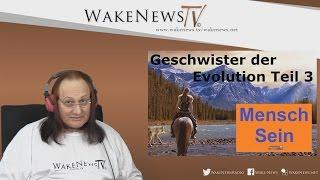 Geschwister der Evolution Teil 3 – Wa(h)r da was? Talk mit Michael Wake News Radio/TV 20170228