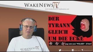 Der Tyrann gleich um die Ecke - Wake News Radio/TV 20150630
