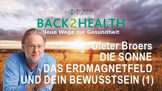 Dieter Broers: Die Sonne, das Erdmagnetfeld und Dein Bewusstsein Teil 1 Akasha Congress B2H