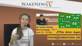 Öffne deine Augen – Talk von und mit Menschen – Maria Wake News Radio/TV 20160915