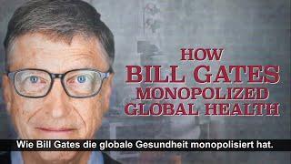 Wie Bill Gates die globale Gesundheit monopolisiert hat (Deutsch) - Gates Doku 1/4