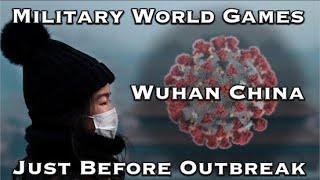 Nearly 10k Military Personnel From 110 Nations In Wuhan China Weeks Before Coronavirus Outbreak!