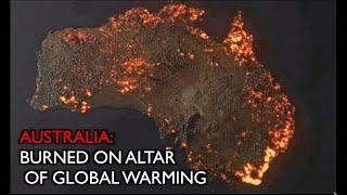 AUSTRALIA: BURNED ON THE ALTAR OF GLOBAL WARMING