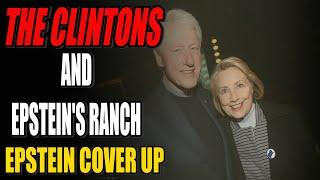 The Clintons And Epsteins  Ranch - Epstein Cover Up