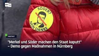 """""""Merkel und Söder machen den Staat kaputt"""" – Demo gegen Maßnahmen in Nürnberg"""