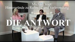 Michael Friedrich Vogt: Hintergründe zu Rufmord und Verleumdung - Die Antwort