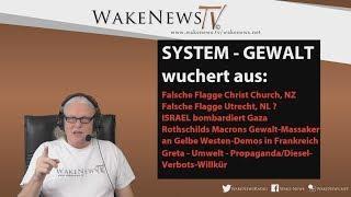 SYSTEM-GEWALT wuchert aus - Wake News Radio/TV 20190319