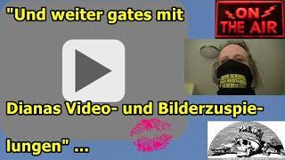 """""""Und weiter gates mit Dianas Video- und Bilderzuspielungen"""" ..."""