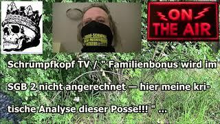 """Trailer: Schrumpfkopf / """"Familienbonus wird im SGB 2 nicht angerechnet — meine kritische Analyse!!!"""