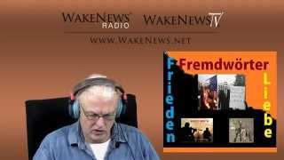 Fremdwörter: Frieden und Liebe - Wake News Radio/TV 20141202