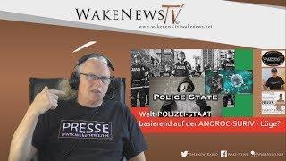 Welt-POLIZEI-STAAT basierend auf der ANOROC-SURIV - Lüge? Wake News Radio/TV 20200324