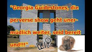 """""""Georgia Guidestones, die perverse show geht unermüdlich weiter, seid bereit und!!!"""" ..."""