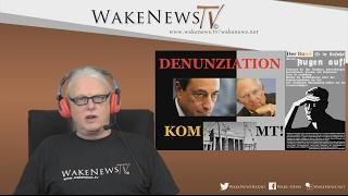 DENUNZIATION KOMMT ! – Wake News Radio/TV 20170209