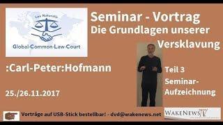 GCLC-Seminar Teil 3 Grundlagen unserer Versklavung 20171125