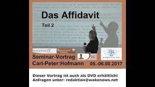 """Aufzeichnung des Vortrages (Teil 2): """"Das Affidavit"""" mit Carl-Peter: Hofmann"""