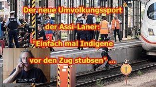 Trailer: Der neue Umvolkungssport der Assi-Laner: Indigene vor den Zug schubsen