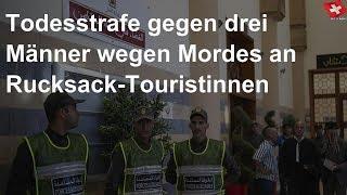 Todesstrafe für 3 Kopfabschneider an Rucksack-Touristinnen in Marokko