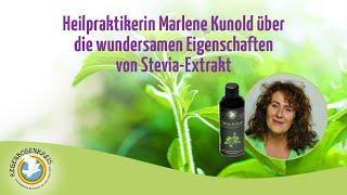 Heilpraktikerin Marlene Kunold über die wundersamen Eigenschaften von Stevia-Extrakt