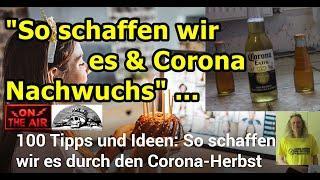 """SO SCHAFFEN WIR ES & CORONA NACHWUCHS!!!"""" ..."""