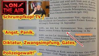 "Trailer: Schrumpfkopf TV / ""Angst, Panik, Diktatur, Zwangsimpfung, Gates, Polizeigewalt!"" ..."