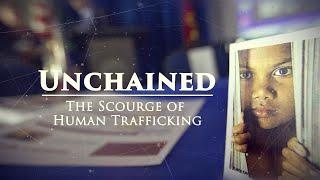Unchained: The Scourge of Human Trafficking - Narrated by David Strathairn - Full Episode