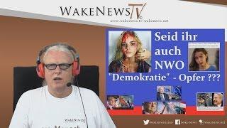 """Seid ihr auch NWO – """"Demokratie"""" – Opfer??? Wake News Radio/TV 20160607"""
