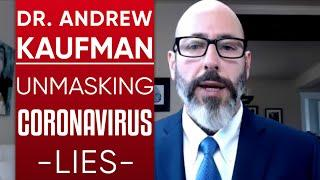 DR ANDREW KAUFMAN - UNMASKING THE LIES AROUND COVID-19: FACTS VS FICTION OF THE CORONAVIRUS PANDEMIC