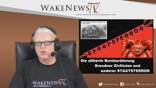 Die alliierte Bombardierung Dresdner Zivilisten + anderer STAATSTERROR - 20180215