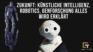 Zukunft: Künstliche Intelligenz, Robotics, Genforschung alles wird erklärt
